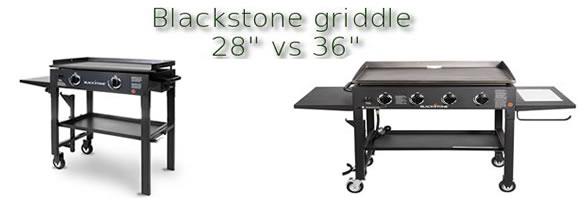 Blackstone griddle 28 vs 36